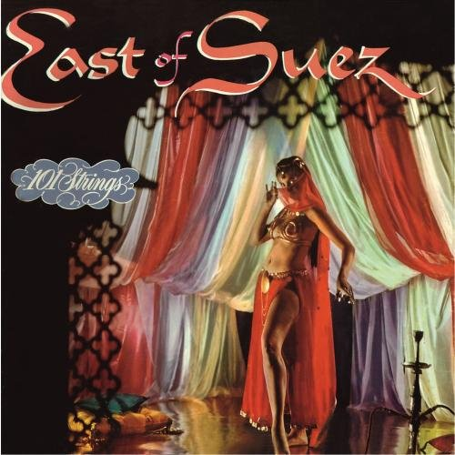 East of Suez is an easy listening style Space Age record by 101 Strings