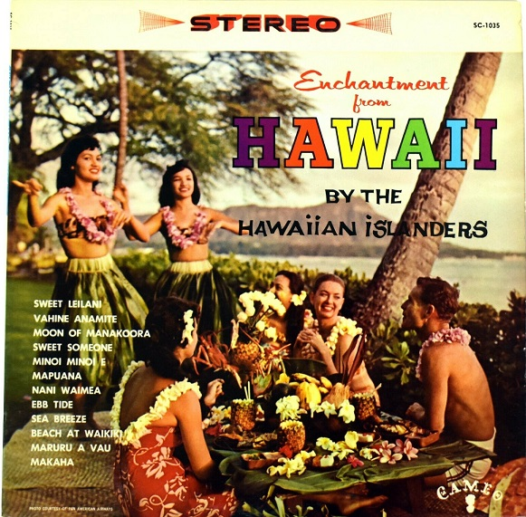 Enchantment from Hawaii by the Hawaiian Islanders
