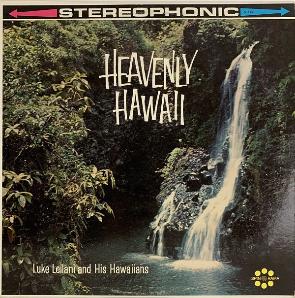 Heavenly Hawaii Luke Leilani and His Hawaiians