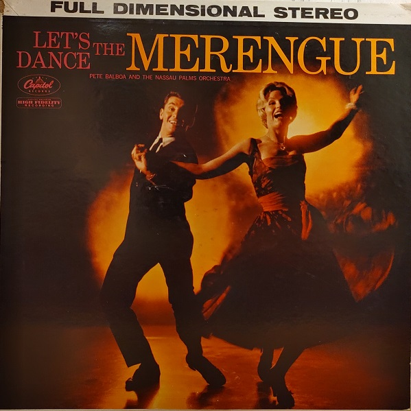 Let's Dance The Merengue Pete Balboa and The Nassau Palms Orchestra