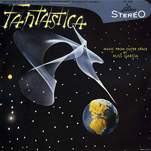 Fantastica an experimental Space Age style record by Russ Garcia